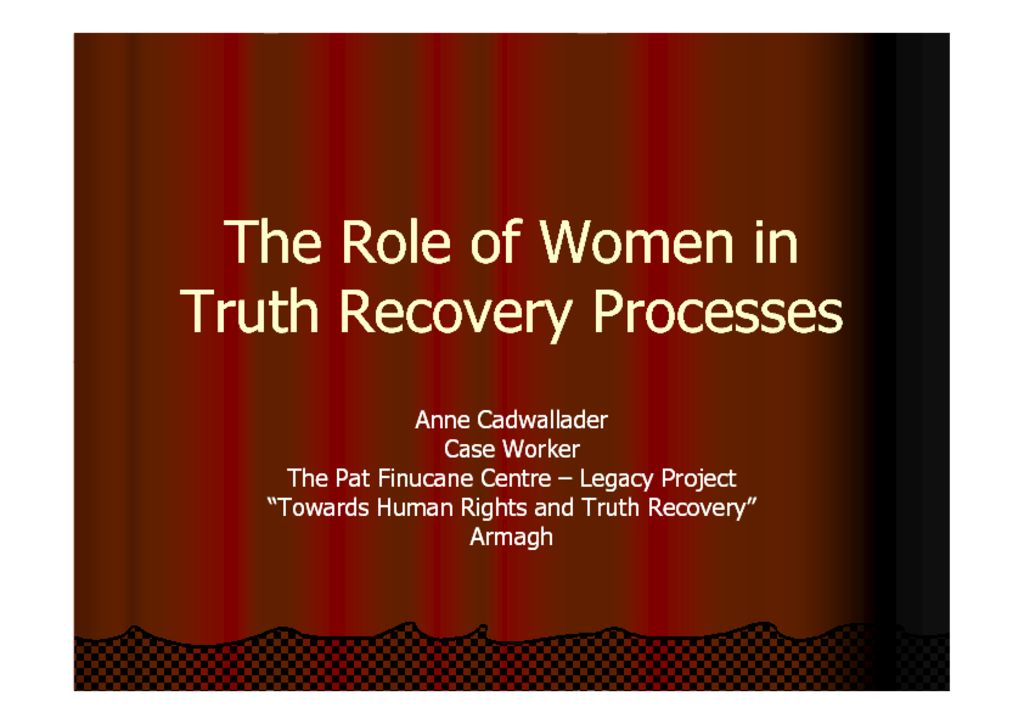 thumbnail of Anne Cadwallader Role of Women in Truth Recovery Processes Presentation [Compatibility Mode]
