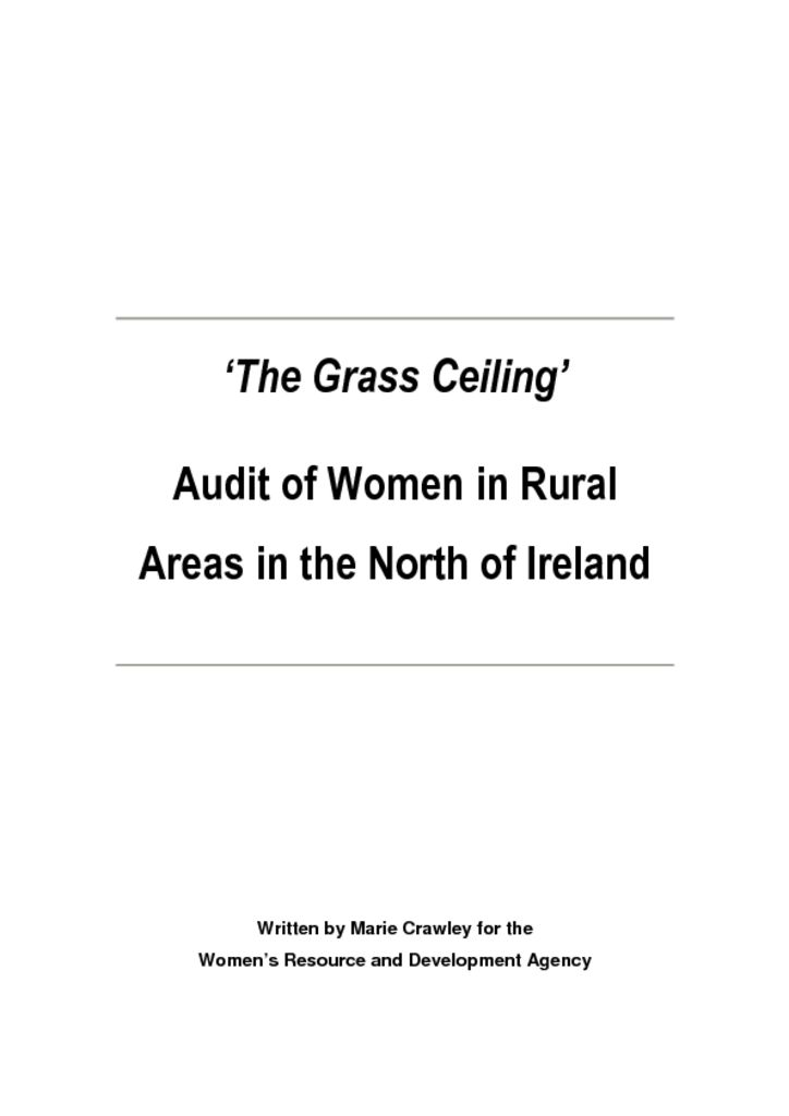 thumbnail of The Grass Ceiling – Audit of women in rural areas in the north of Ireland, WRDA. Aug '06