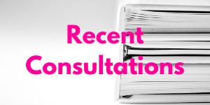 Recent consultations.
