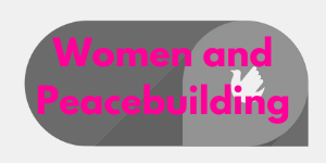 Women and Peacebuilding