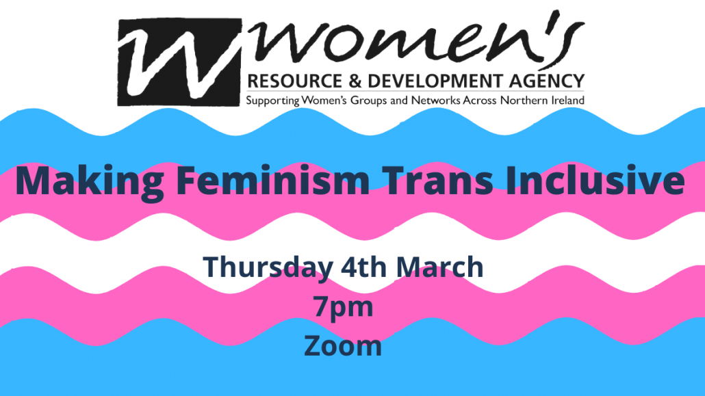 Making Feminism trans-inclusive. Thursday the 4th of March at 7pm on Zoom.
